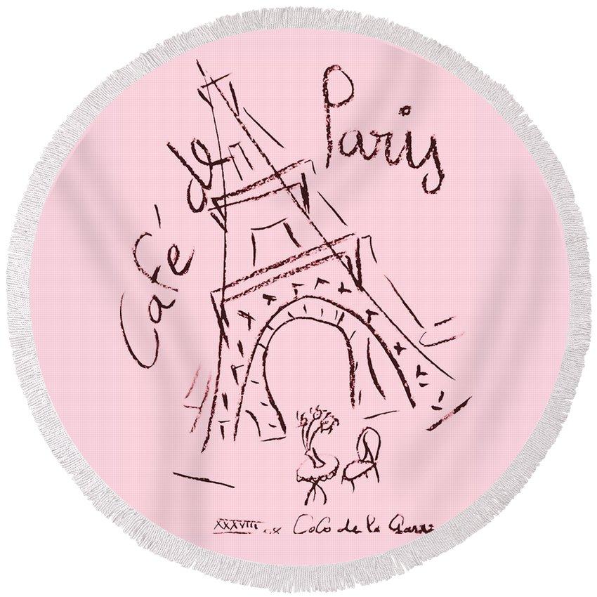 Eiffel Tower. Round Beach Towel featuring the digital art Cafe De Paris by Coco de la Garrigue