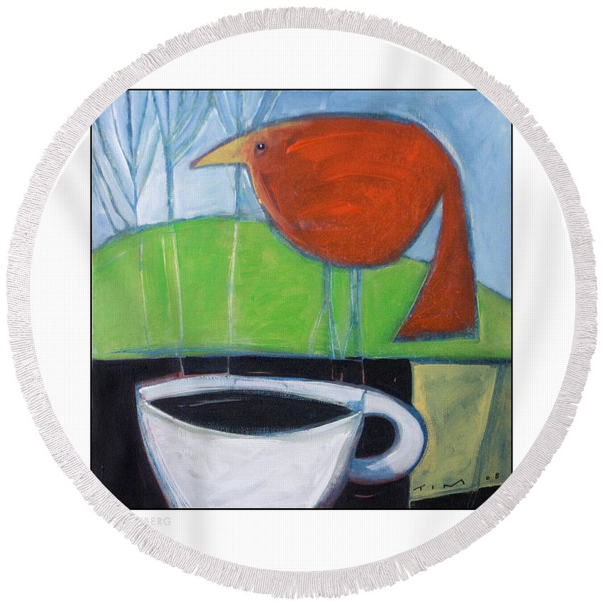 Bird Round Beach Towel featuring the painting Coffee With Red Bird by Tim Nyberg