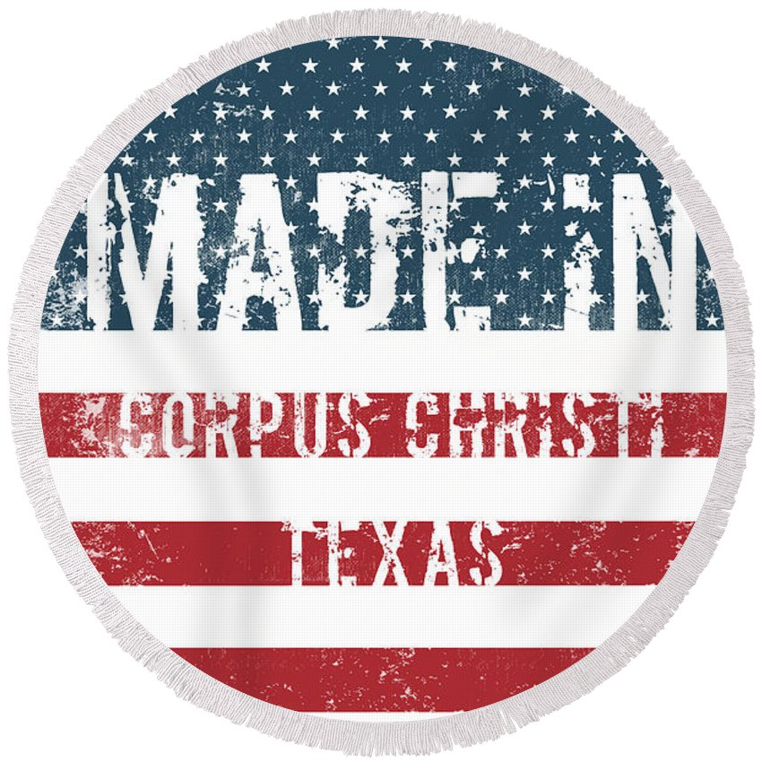 Made Round Beach Towel featuring the digital art Made In Corpus Christi, Texas by Tinto Designs