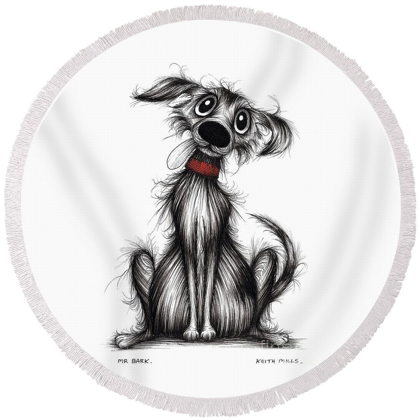 Noisy Dogs Round Beach Towel featuring the drawing Mr Bark by Keith Mills