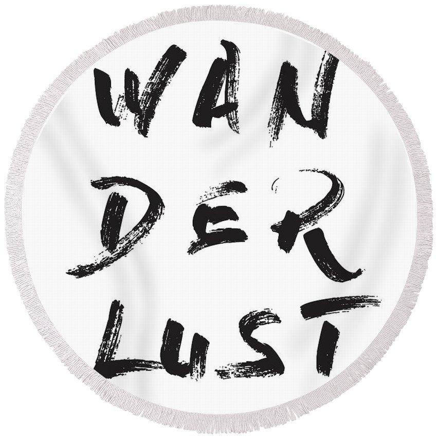 Wanderlust Round Beach Towel featuring the mixed media Wanderlust by Studio Grafiikka