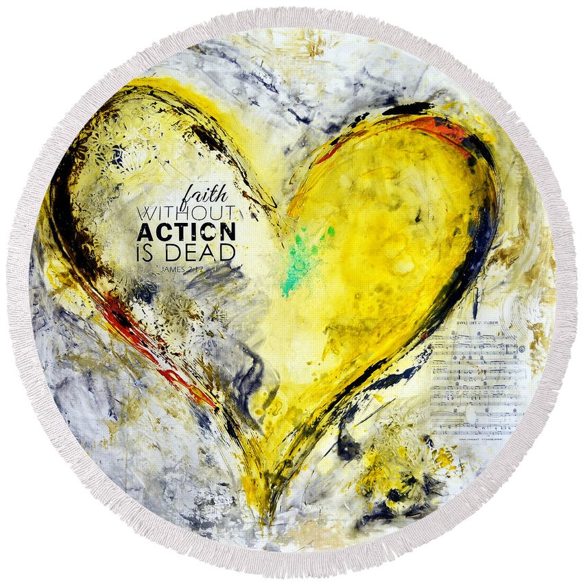 Heart Round Beach Towel featuring the mixed media Faith Without Action Is Dead by Ivan Guaderrama