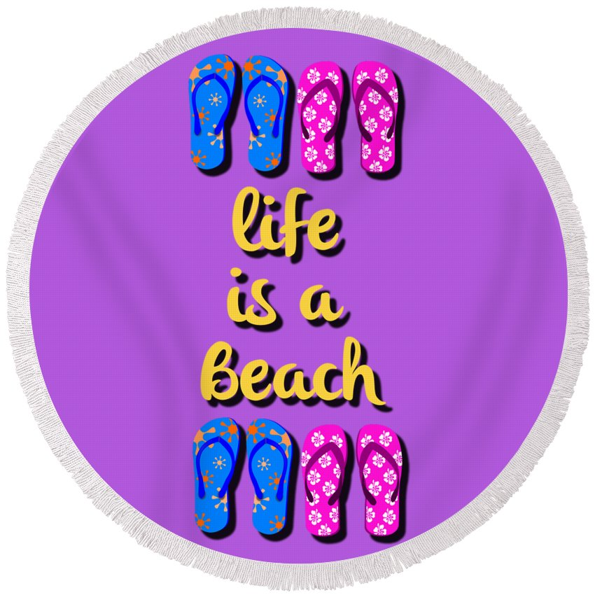 Life Round Beach Towel featuring the digital art Life Is A Beach by Edward Fielding