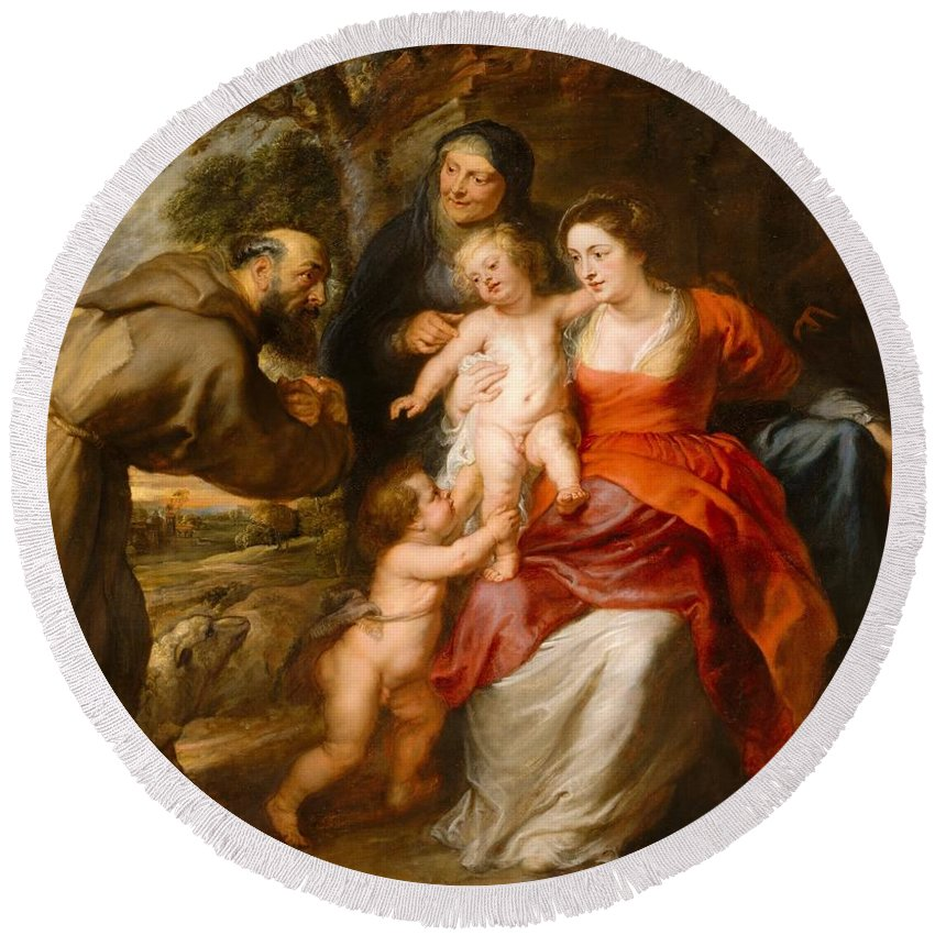 Peter Paul Rubens The Holy Family With Saints Francis And Anne And The Infant Saint John The Baptist Round Beach Towel featuring the painting The Holy Family With Saints Francis And Anne And The Infant Saint John The Baptist by Peter Paul Rubens