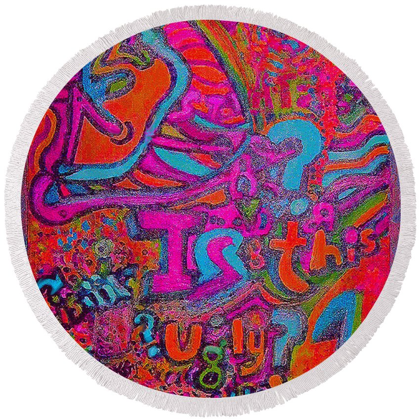 Round Beach Towel featuring the digital art Ugly? by Steven Kelly Smith