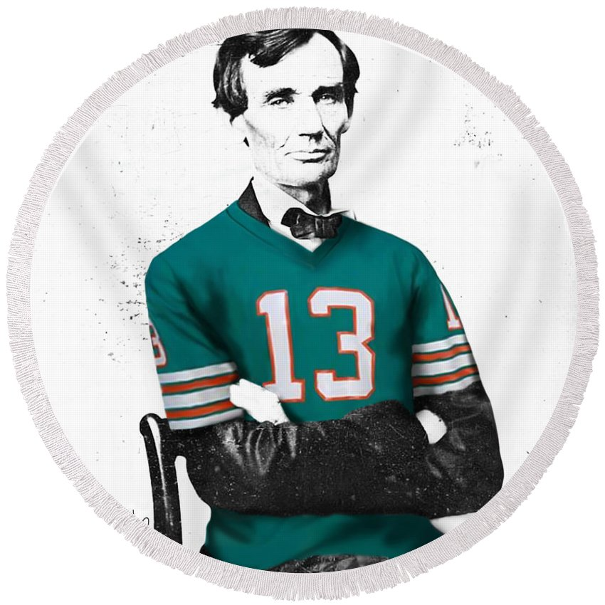 Dan Marino Artwork Round Beach Towel featuring the digital art Abe Lincoln In A Dan Marino Miami Dolphins Jersey by Roly O