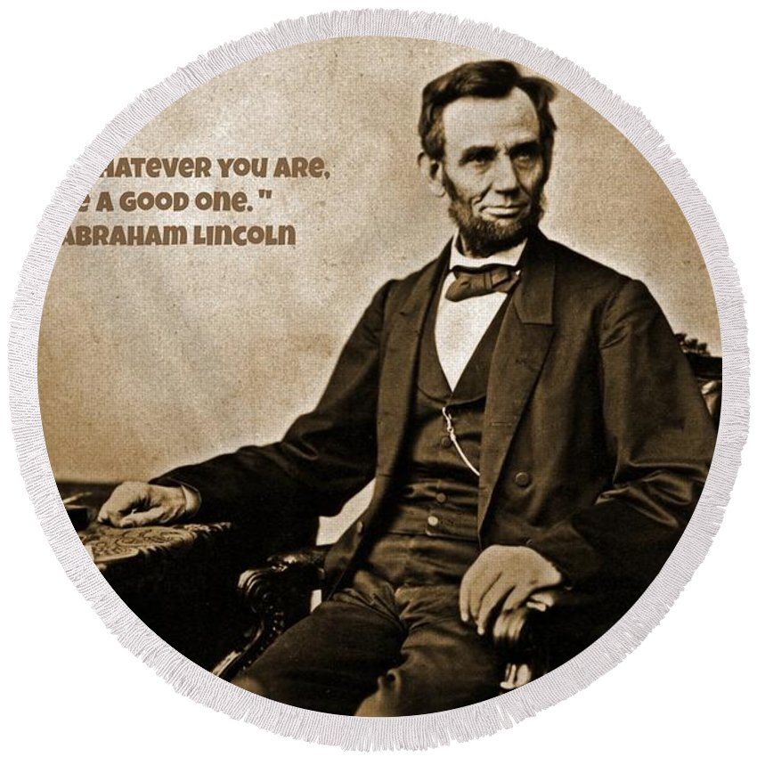 Abraham Lincoln Quote Five Round Beach Towel featuring the photograph Abraham Lincoln Quote Five by John Malone
