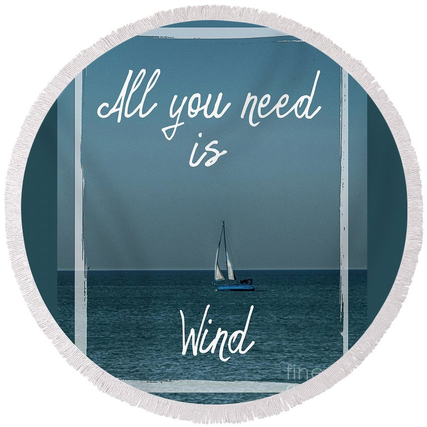 Sails Round Beach Towel featuring the photograph All You Need Is Wind by Judy Hall-Folde
