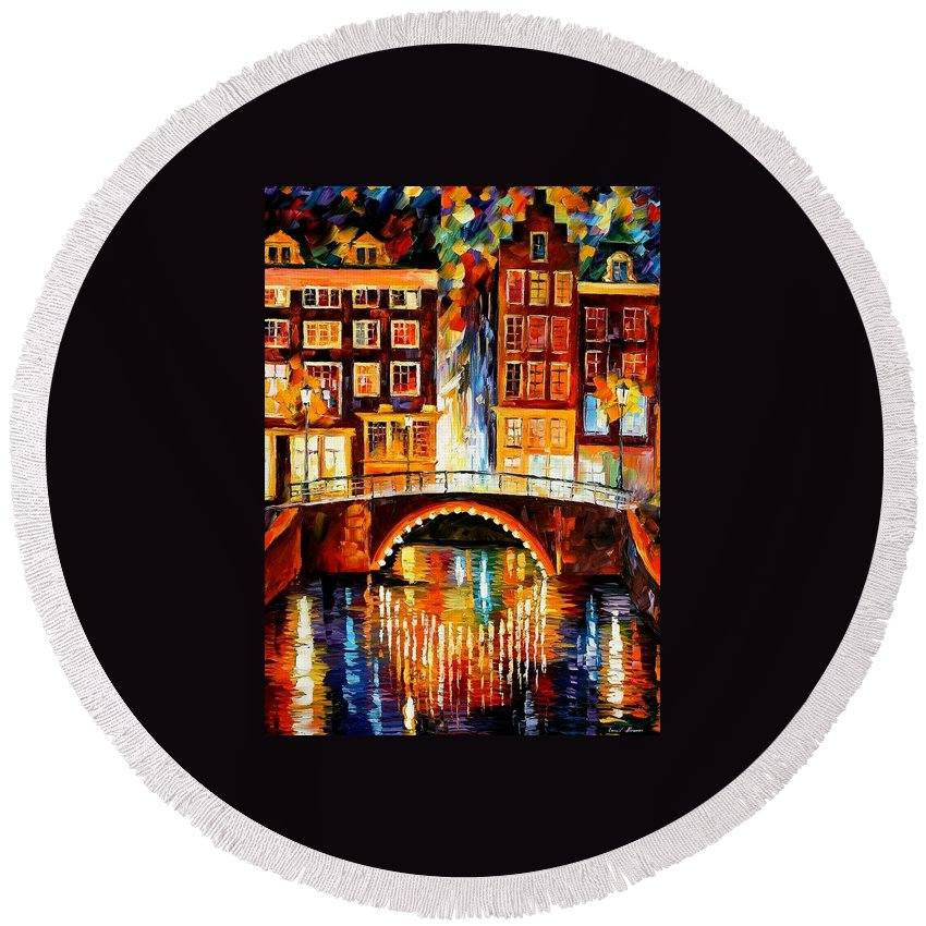 Afremov Round Beach Towel featuring the painting Amsterdam - Little Bridge by Leonid Afremov