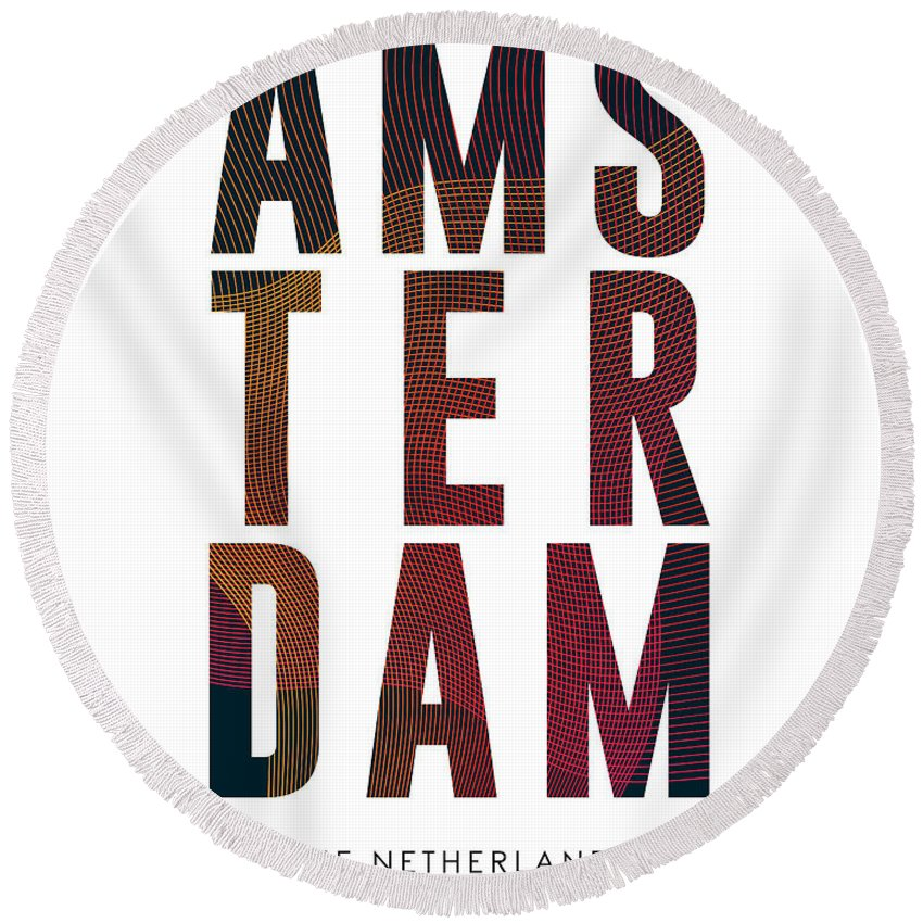 Amsterdam Round Beach Towel featuring the mixed media Amsterdam, The Netherlands - City Name Typography - Minimalist City Posters by Studio Grafiikka