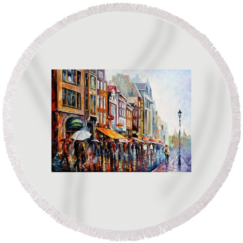 Art Gallery Round Beach Towel featuring the painting Amsterdam Rain - Palette Knife Oil Painting On Canvas By Leonid Afremov by Leonid Afremov