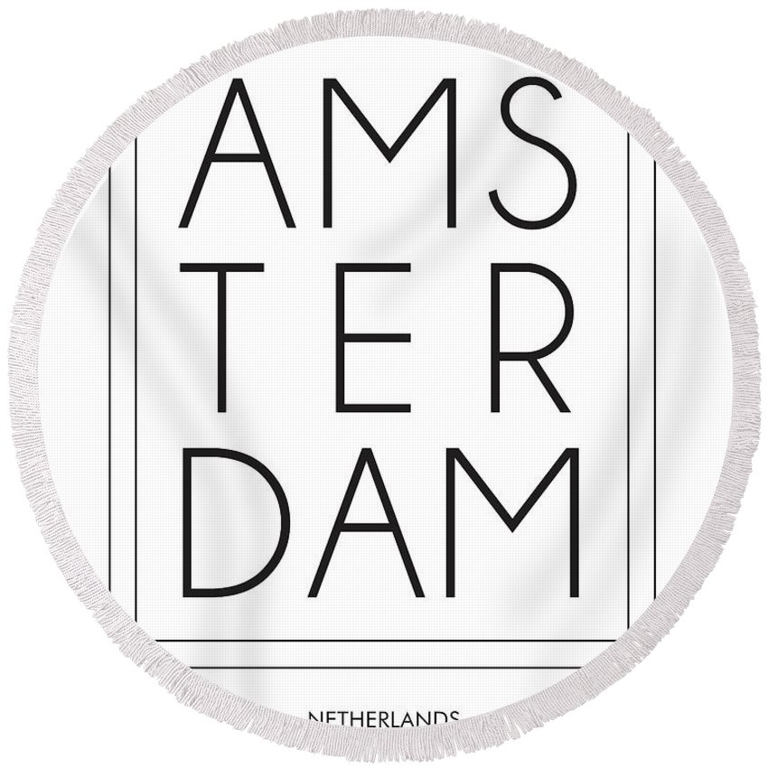 Amsterdam Round Beach Towel featuring the mixed media Amsterdam, Netherlands - City Name Typography - Minimalist City Posters by Studio Grafiikka