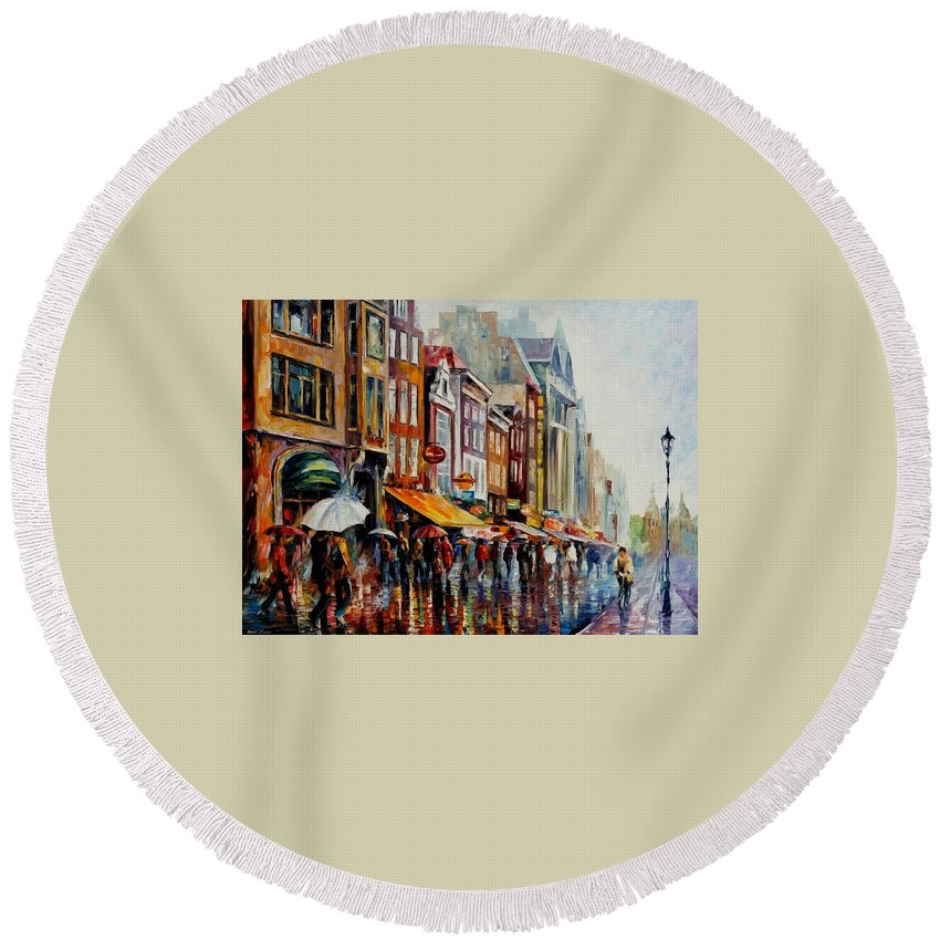 Afremov Round Beach Towel featuring the painting Amsterdam's Rain by Leonid Afremov