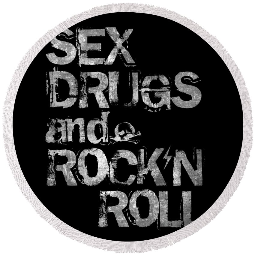 Sex Round Beach Towel featuring the digital art Sex Drugs and Rock N Roll by Zapista OU