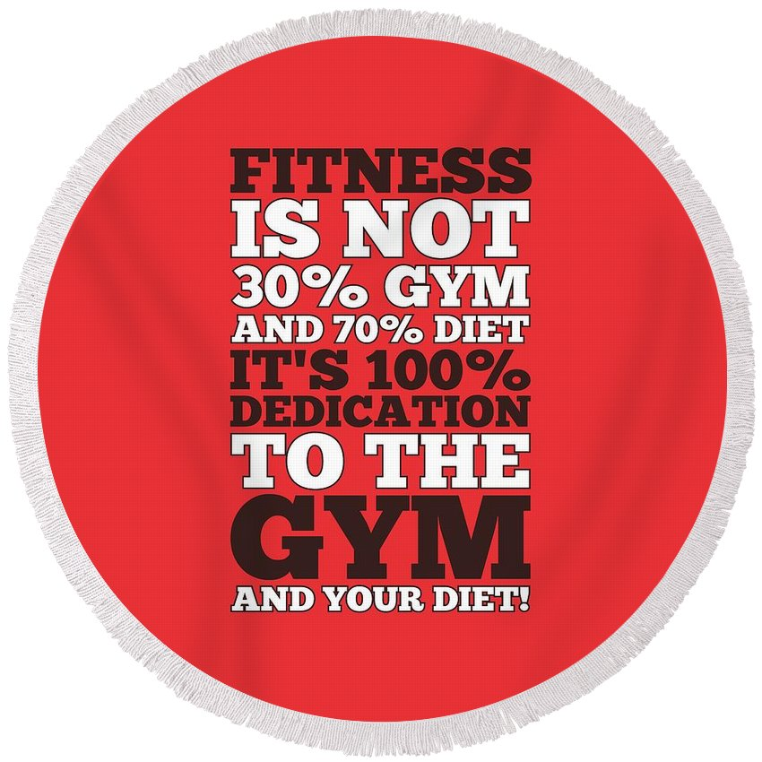 Fitness Is Not Half Gym And Full Diet Gym Motivational Quotes Poster Round Beach Towel For Sale By Lab No 4