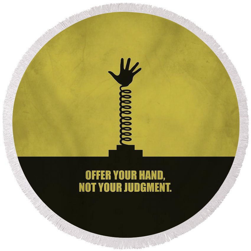 Corporate Round Beach Towel featuring the digital art Offer Your Hand, Not Your Judgment Corporate Start-up Quotes Poster by Lab No 4