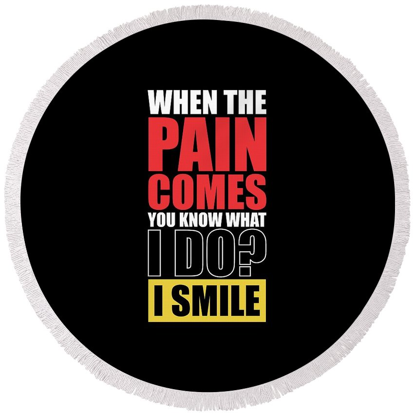 When The Pain Comes You Know What I Do I Smile Gym Inspirational
