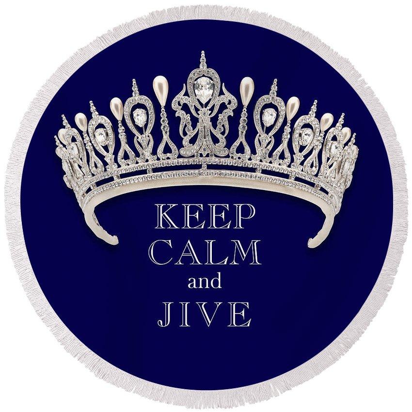 Keep Calm And Jive Round Beach Towel featuring the photograph Keep Calm And Jive Deep Blue Diamond Tiara by Kathy Anselmo