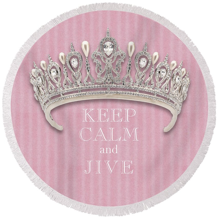 Keep Calm And Jive Round Beach Towel featuring the photograph Keep Calm And Jive Diamond Tiara Pink Flannel by Kathy Anselmo