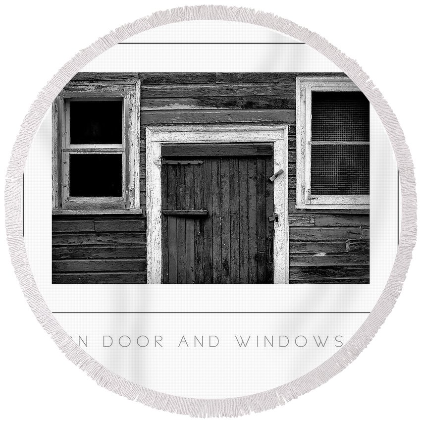 Barn Round Beach Towel featuring the photograph Barn Door And Windows Bw Poster by Mike Nellums