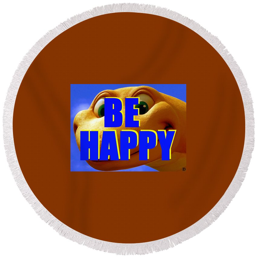 Be Happy Round Beach Towel featuring the photograph Be Happy Dino by David Lee Thompson
