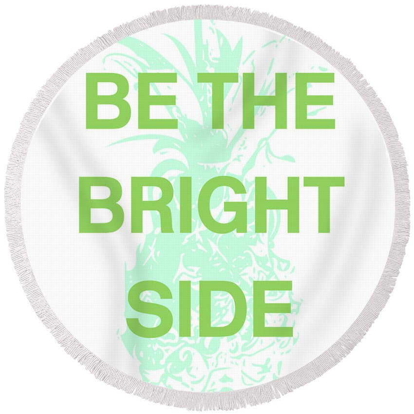 Pineapple Round Beach Towel featuring the digital art Be The Bright Side- Art By Linda Woods by Linda Woods