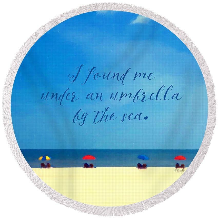 d742c859f3 Beach Umbrellas Inspirational Seashore Quote Round Beach Towel