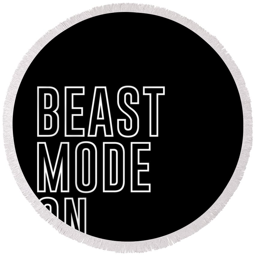 Beast Mode On Round Beach Towel featuring the mixed media Beast Mode On - Gym Quotes - Minimalist Print - Typography - Quote Poster by Studio Grafiikka