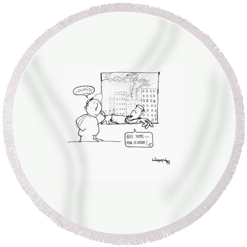 Humor Round Beach Towel featuring the drawing Beau Temps Pour La Saison by Line Gagne
