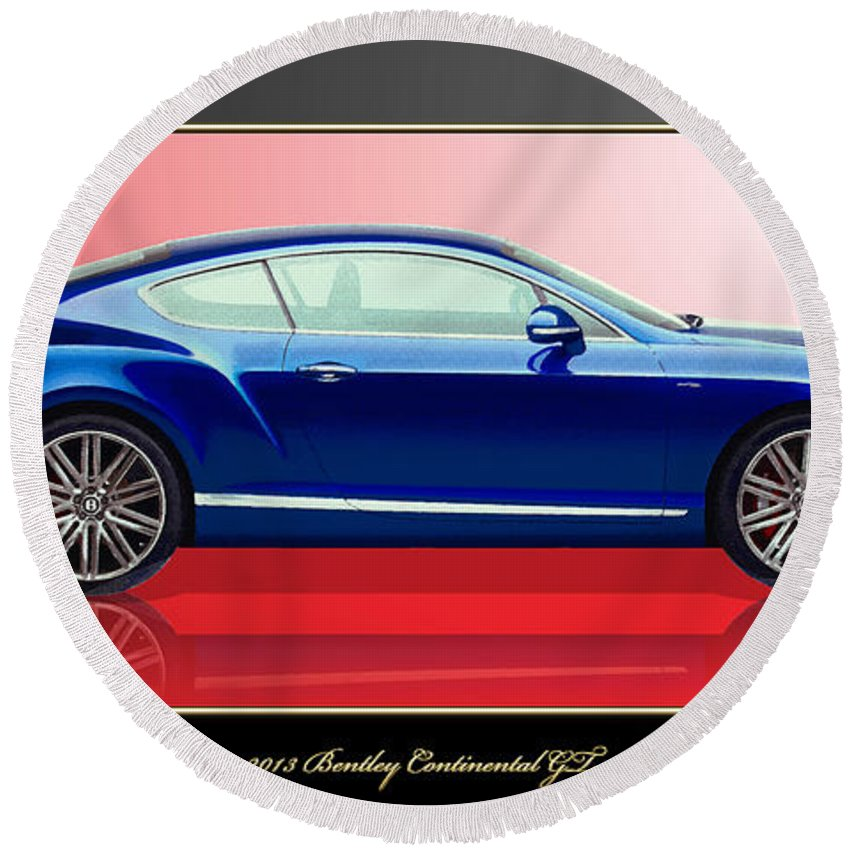 Wheels Of Fortune By Serge Averbukh Round Beach Towel featuring the photograph Bentley Continental GT with 3D Badge by Serge Averbukh