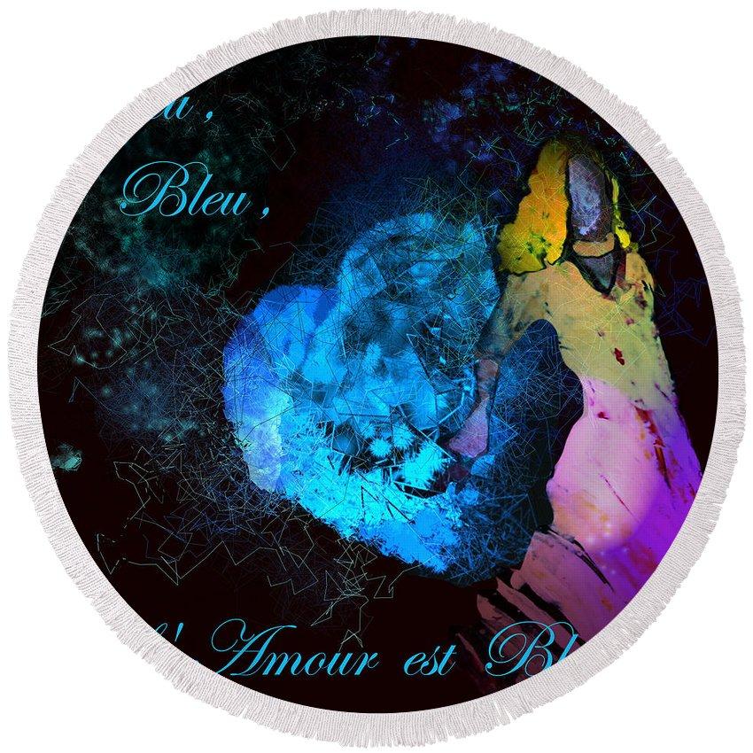 Love Round Beach Towel featuring the painting Bleu Bleu L Amour Est Bleu by Miki De Goodaboom