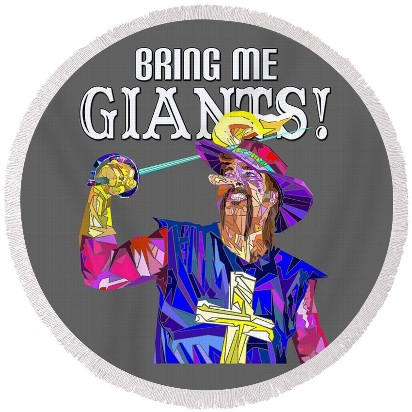 Cyrano De Bergerac Round Beach Towel featuring the painting Bring Me Giants Tee by Douglas Christian Larsen