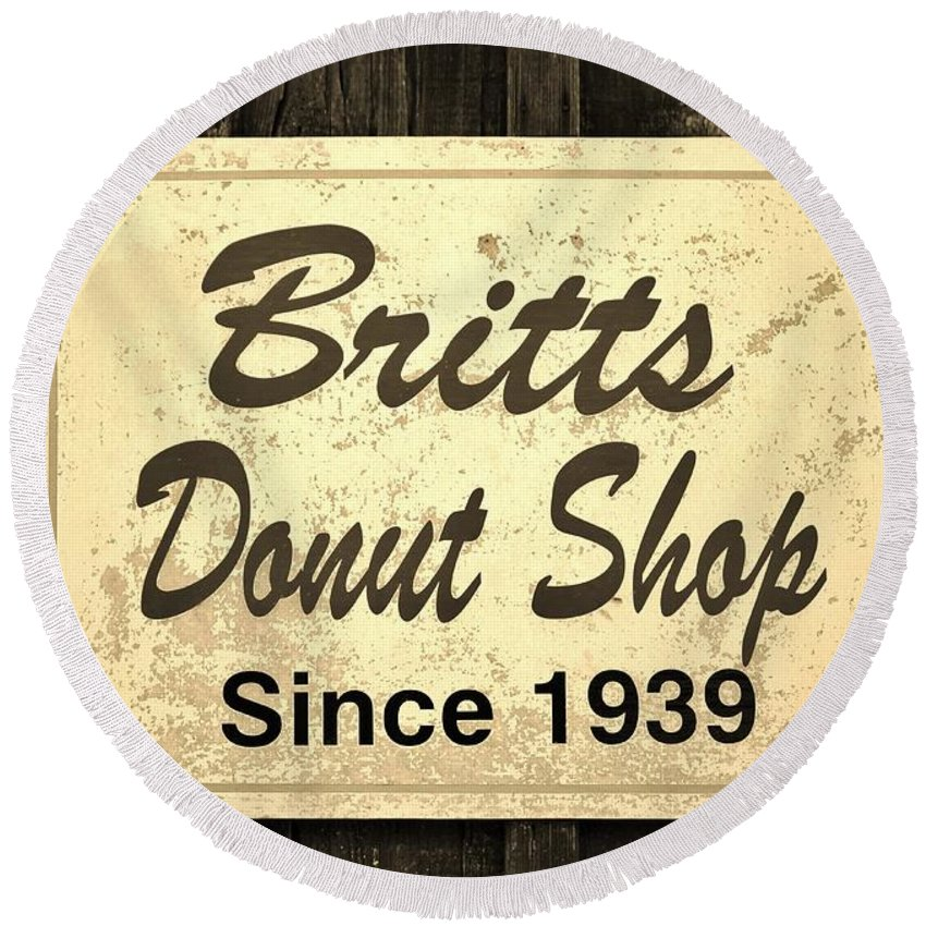 Sign Round Beach Towel featuring the photograph Britt's Donut Shop Sign 3 by Cynthia Guinn