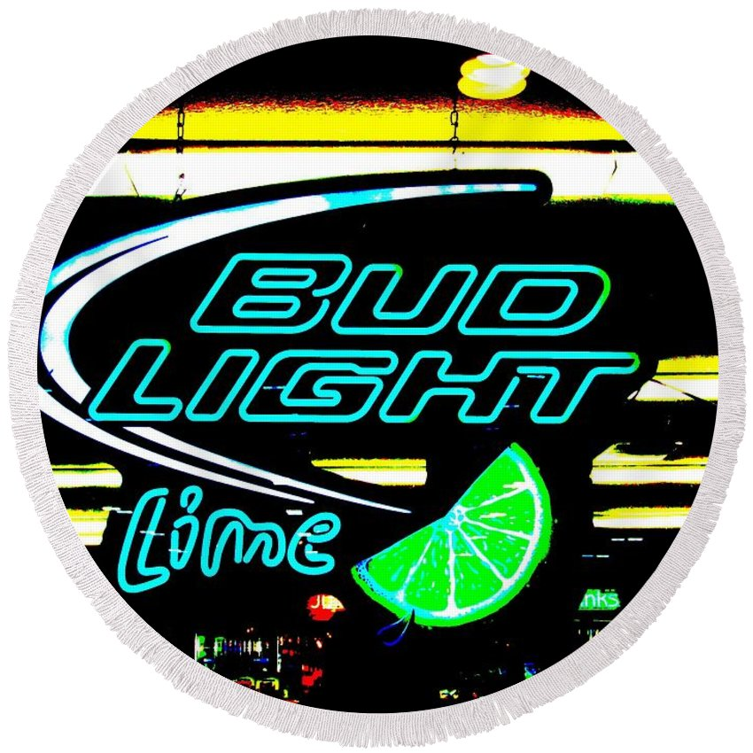 Round Beach Towel featuring the photograph Bud Light Lime Tweeked by Kelly Awad