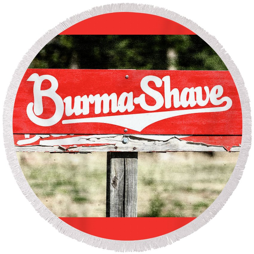 Burma-shave Round Beach Towel featuring the photograph Burma Shave #1 by Stephen Stookey