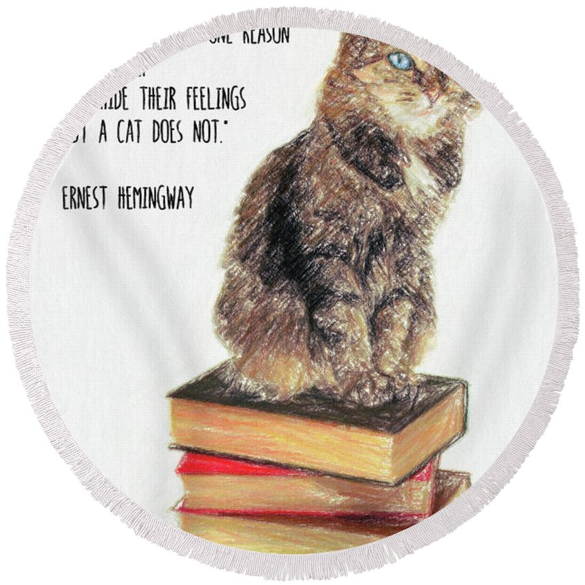 Ernest Hemingway Round Beach Towel featuring the drawing Cat Quote By Ernest Hemingway by Zapista