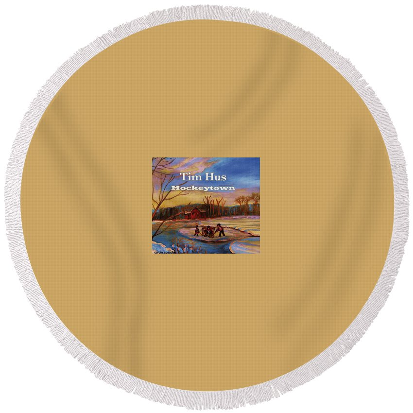 Tim Hus Hockey Town Round Beach Towel featuring the painting Cd Cover Commission Art by Carole Spandau