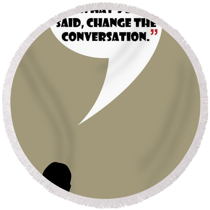 Don Draper Round Beach Towel featuring the painting Change The Conversation - Mad Men Poster Don Draper Quote by Beautify My Walls