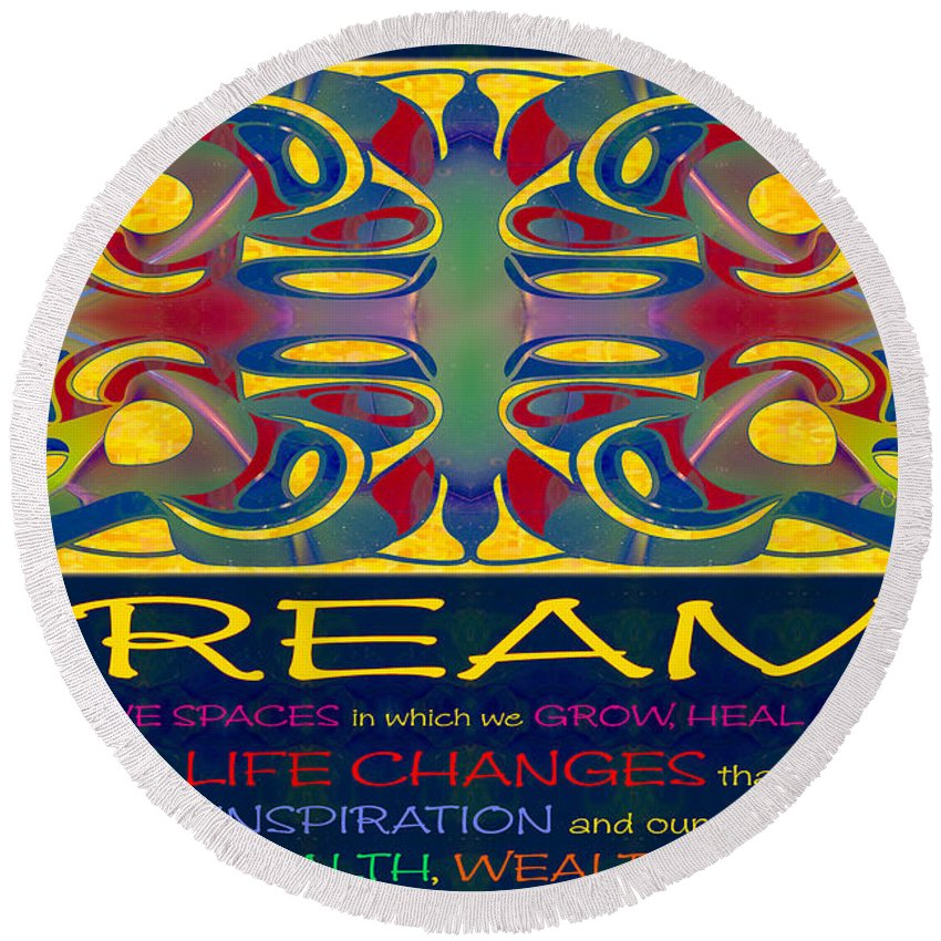 2015 Round Beach Towel featuring the digital art Colorful Dreams Motivational Artwork By Omashte by Omaste Witkowski