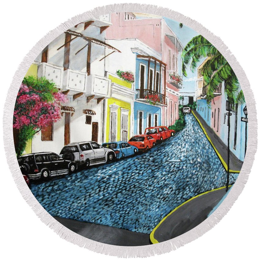 Old San Juan Round Beach Towel featuring the painting Colorful Old San Juan by Luis F Rodriguez