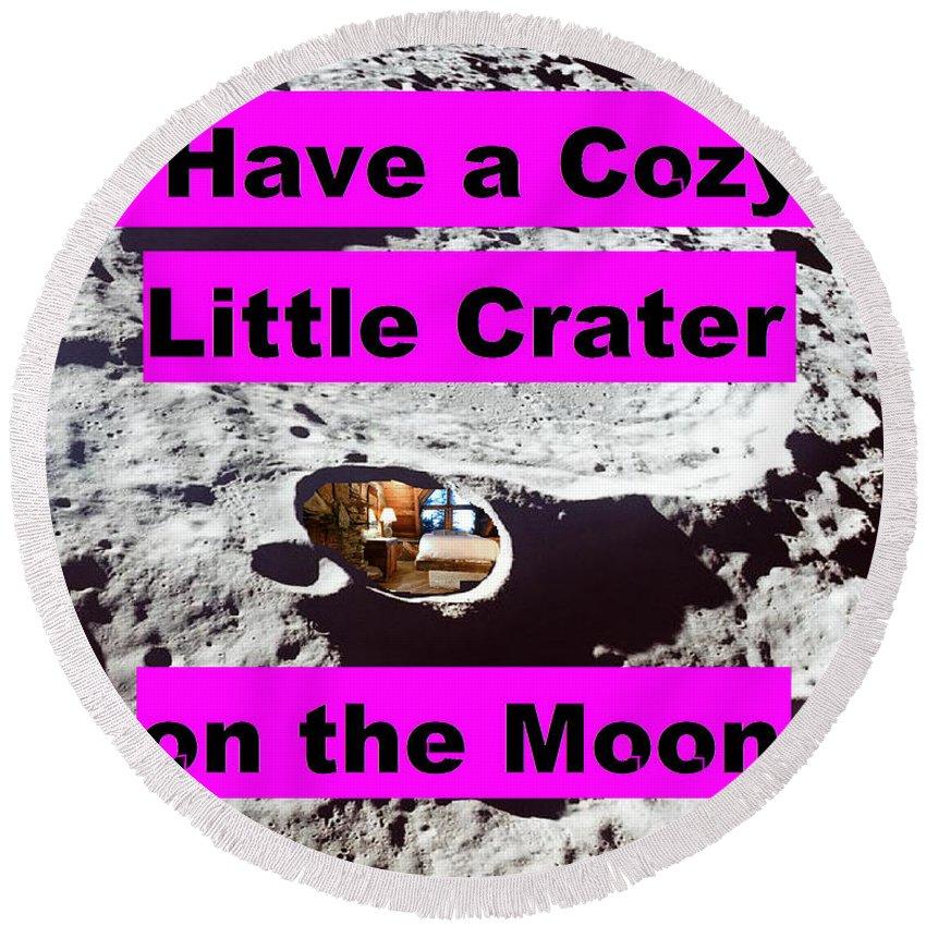 Moon Round Beach Towel featuring the digital art Crater23 by Rita Gehman