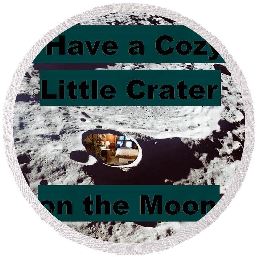 Moon Round Beach Towel featuring the digital art Crater28 by Rita Gehman