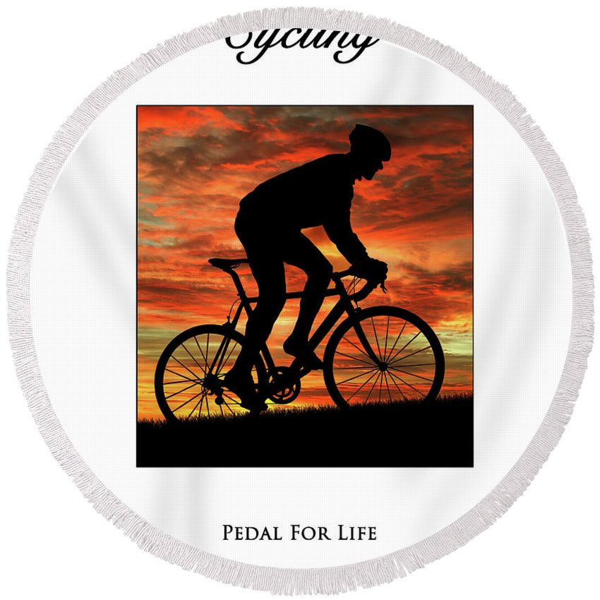 Cyclist Round Beach Towel featuring the photograph Cycling Pedal For Life by Karl Knox Images