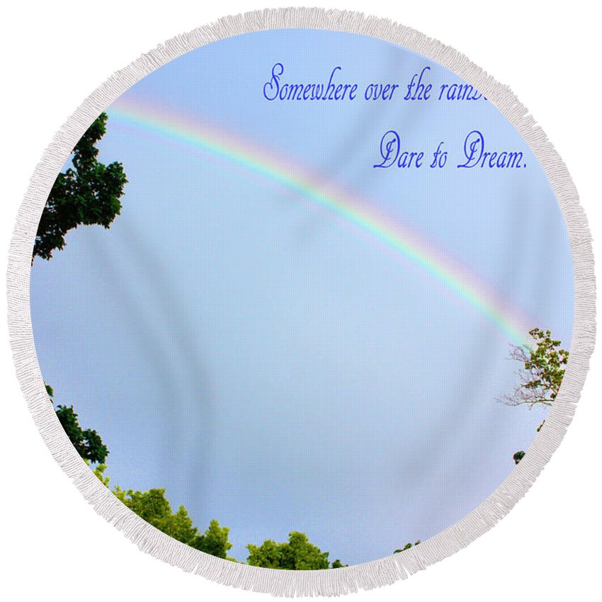 Rainbow Round Beach Towel featuring the photograph Dare To Dream by Kristin Elmquist