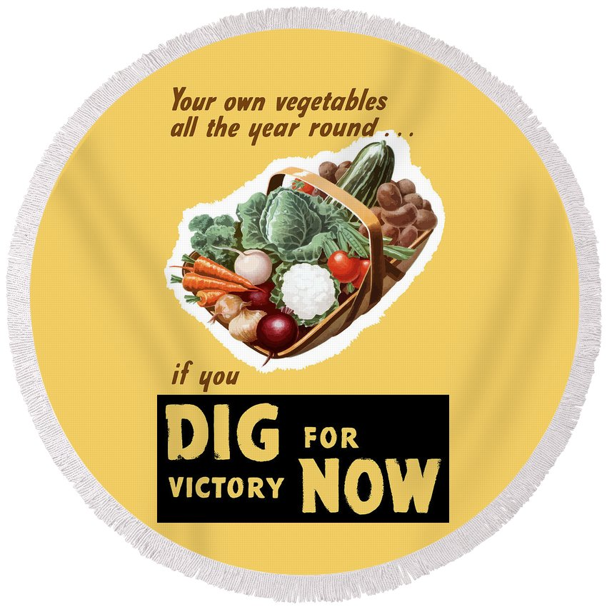 Victory Garden Round Beach Towel featuring the painting Dig For Victory Now by War Is Hell Store