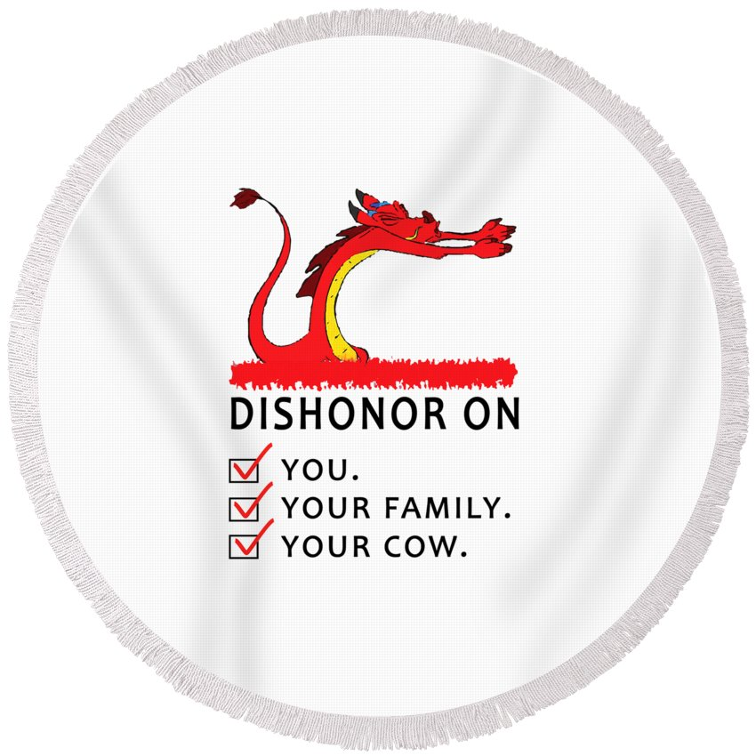 Mulan Mushu Disney Character Mulan Mushu Dishonor On You Your Family Cow Funny Low Price Beautiful Your Cow Round Beach Towel featuring the digital art Dishonor by Shena Goyang