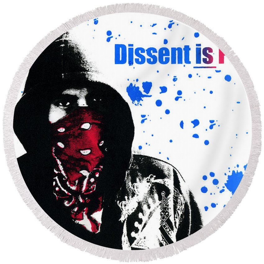 Screen Print Round Beach Towel featuring the photograph Dissent Is Patriotic by Jeffery Ball
