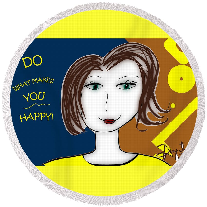 Inspire Round Beach Towel featuring the drawing Do What Makes You Happy by Sharon Augustin