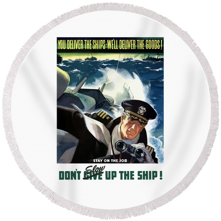 Designs Similar to Don't Slow Up The Ship - Ww2