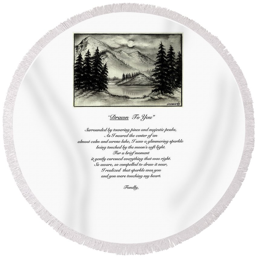 Romantic Poem And Drawing Round Beach Towel featuring the drawing Drawn To You by Larry Lehman
